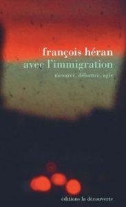Avec l'immigration - François Héran