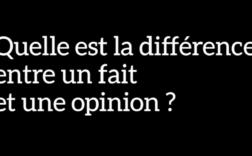 Quelle est la différence entre un fait et une opinion