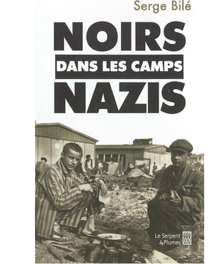"""""""Noirs dans les Camps Nazis"""""""